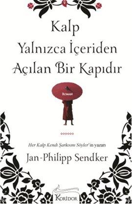 kalp yanlizca iceriden acilan bir kapidir jan philipp sendker koridor yayincilik - En Son Hangi Kitabı Okudunuz ?