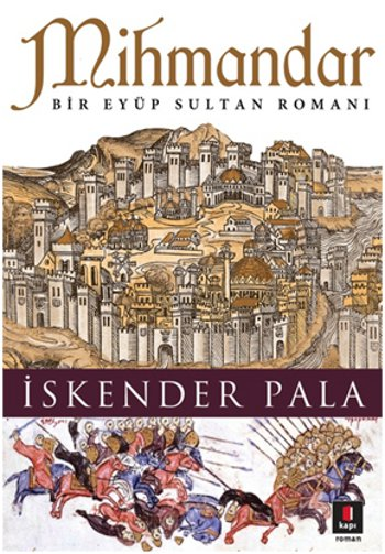 Mihmandar (Bir Eyüp Sultan Romanı)