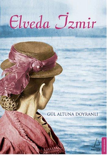 Gül Altuna Doyranlı Elveda İzmir e-kitap