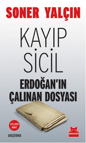 Soner Yalçın Kayıp Sicil (Erdoğan'ın Çalınan Dosyası) e-kitap