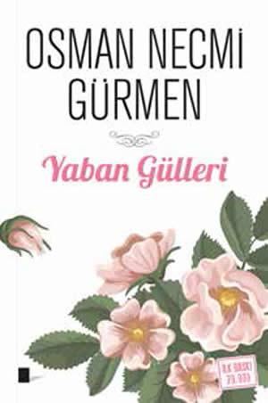 Osman Necmi Gürmen Yaban Güller e-kitap