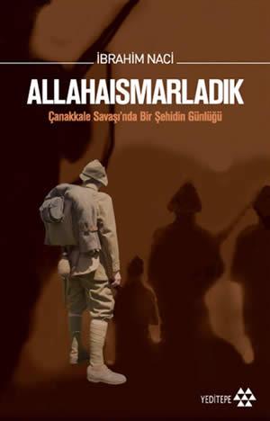 Allahaısmarladık – Çanakkale Savaşı'nda Bir Şehidin Günlüğü