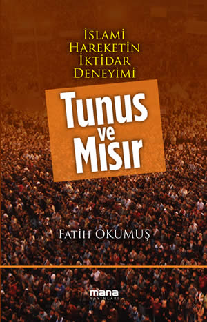 islami-hareketin-iktidar-deneyimi-tunus-ve-misir-fatih-okumus-mana-yayinlari