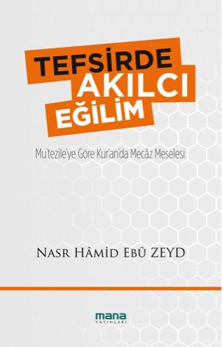 Nasr Hamid Ebu Zeyd Tefsirde Akılcı Eğilim e-kitap