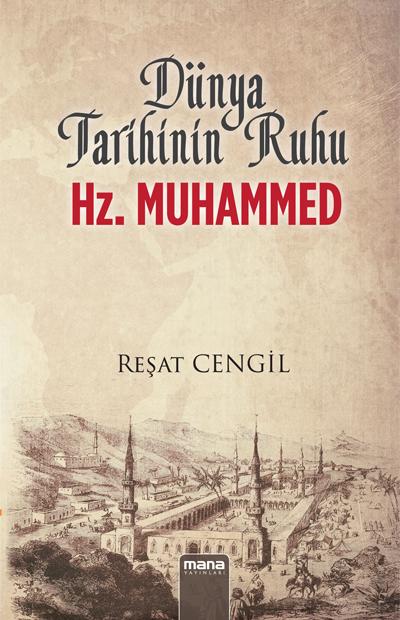 Reşat Cengil Dünya Tarihinin Ruhu Hz. Muhammed e-kitap