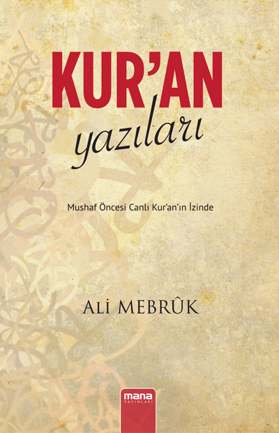 Ali Mebruk Kur`an Yazıları – Mushaf Öncesi Canlı Kur`an`ın İzinde e-kitap