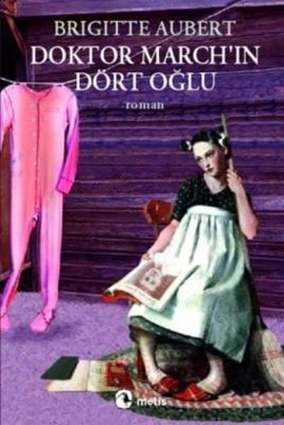 Brigitte Aubert Doktor March'ın Dört Oğlu e-kitap