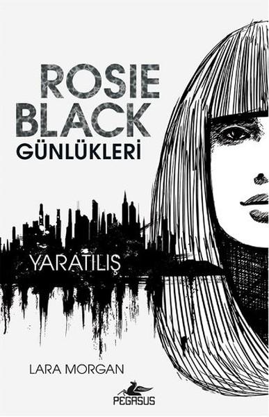 Rosie Black Günlükleri – Yaratılış