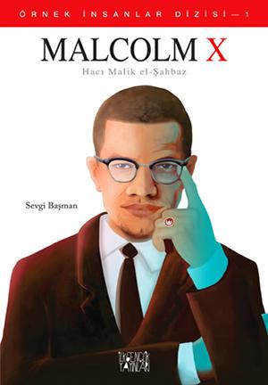 Malcolm X – Hacı Malik El-Şahbaz (Örnek İnsanlar Dizisi – 1)