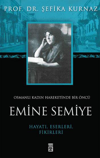 Osmanlı Kadın Hareketinde Bir Öncü|Emine Semiye
