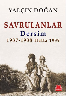 Savrulanlar: Dersim 1937 – 38 Hatta 1939