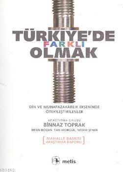 Türkiye'de Farklı Olmak; Din ve Muhafazakarlık Ekseninde Ötekileştirilenler