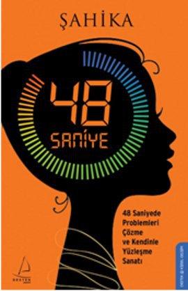 48 Saniye; 48 Saniyede Proplemleri Çözme ve Kendinle Yüzleşme Sanatı
