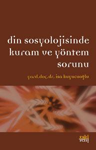 Din Sosyolojisinde Kuram ve Yöntem Sorunu