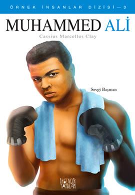 Muhammed Ali – Cassius Marcellus Clay  (Örnek İnsanlar Dizisi – 3)