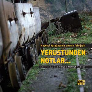 Yerüstünden Notlar – Madenci Kasabasında Yıkımın Fotoğrafı