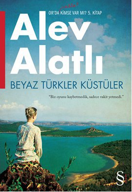 Beyaz Türkler Küstüler – Orda Hâlâ Kimse Var mı? 5. Kitap