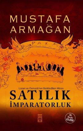 Satılık İmparatorluk – Lozan ve Osmanlı'nın Reddedilen Mirası