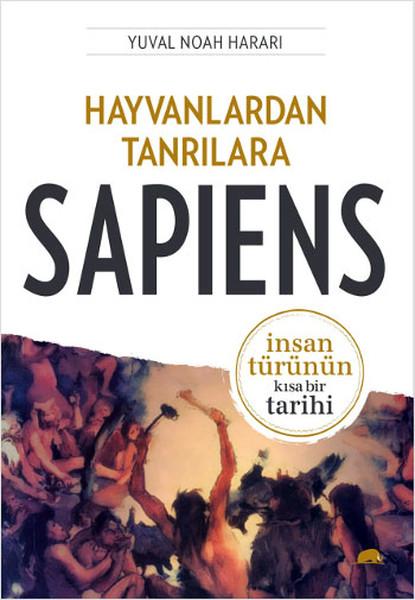 Hayvanlardan Tanrılara Sapiens – İnsan Türünün Kısa Bir Tarihi